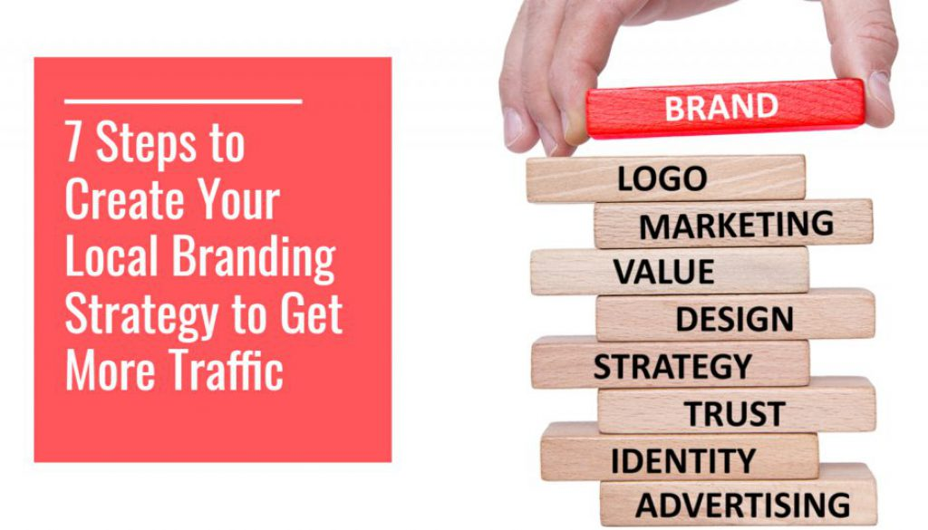 7 Steps to Produce Your Local Branding Technique to Get More Traffic by @jasonhennessey