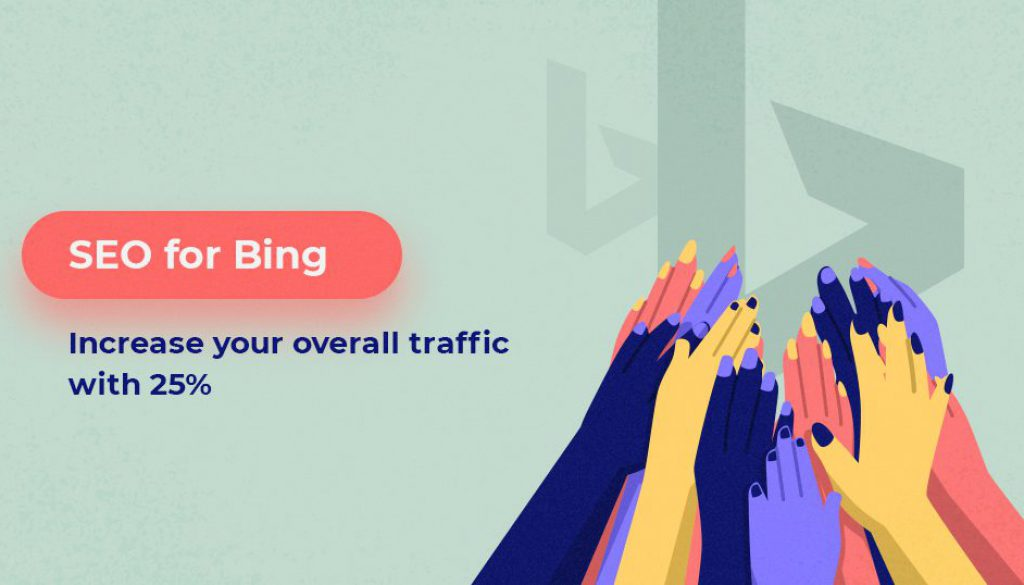 How to Do SEO for Bing and Increase Your Organic Traffic with 24.7%