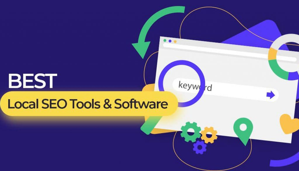 The Best Local SEO Tools & Software to Enhance your Google Rankings