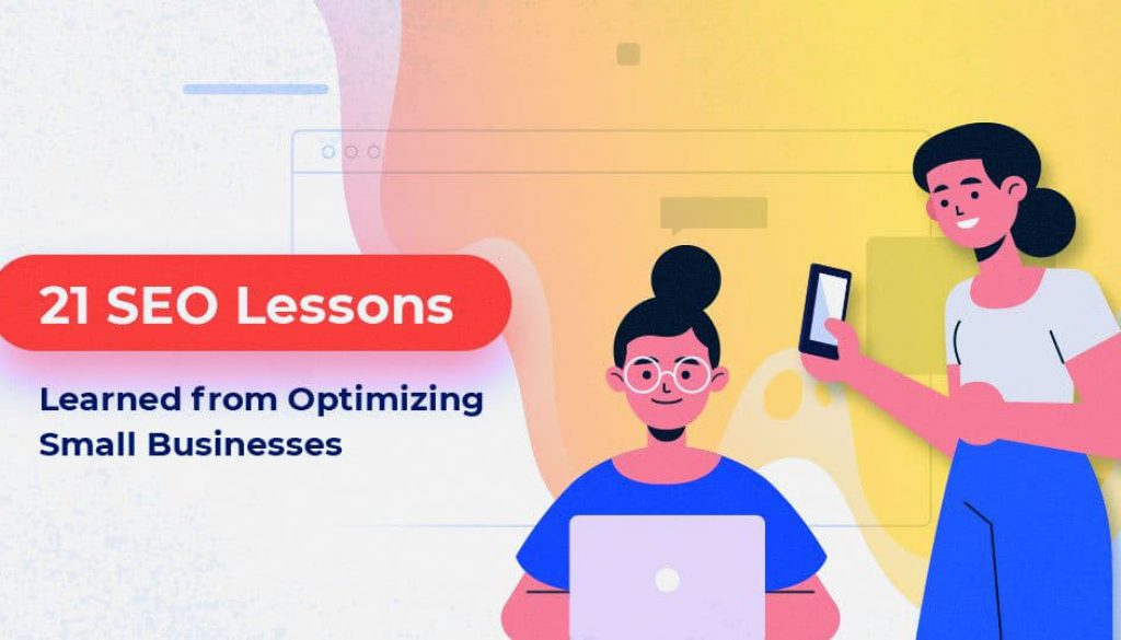 21 SEO & Business Lessons Learned From Optimizing Small Websites