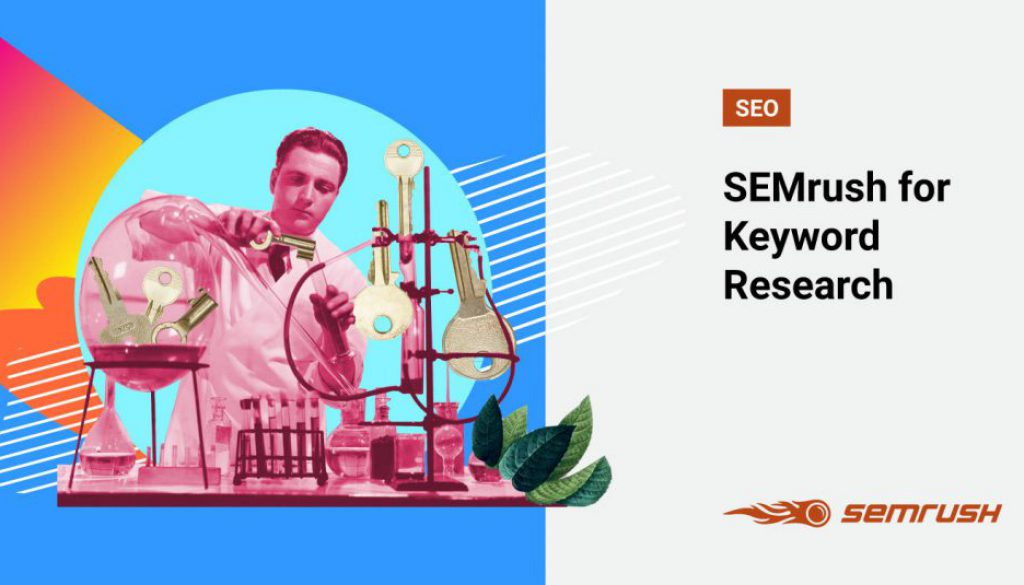 How to Utilize SEMrush for Keyword Research Study