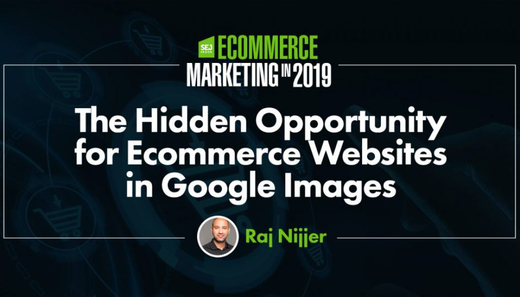 The Hidden Opportunity for Ecommerce Websites in Google Images through @rajnijjer
