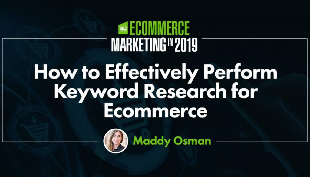 How to Effectively Perform Keyword Research for Ecommerce via @MaddyOsman