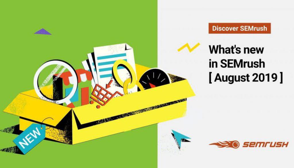 What's brand-new in SEMrush [August 2019]
