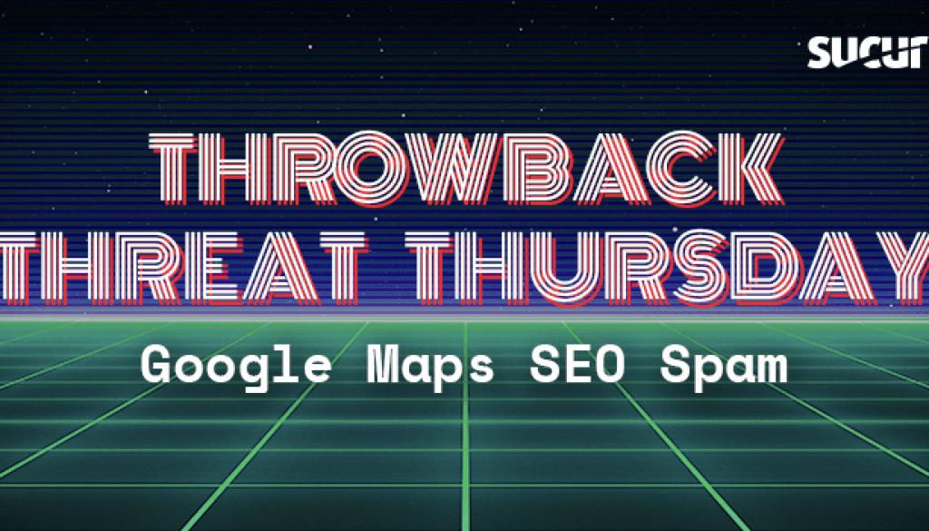 Throwback Threat Thursday: Joomla GoogleMaps Plugin SEO Spam Injection