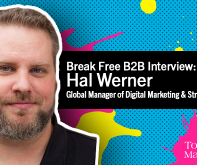 Break Free B2B Series: Hal Werner on the Intersection of Marketing Imagination and Analytics