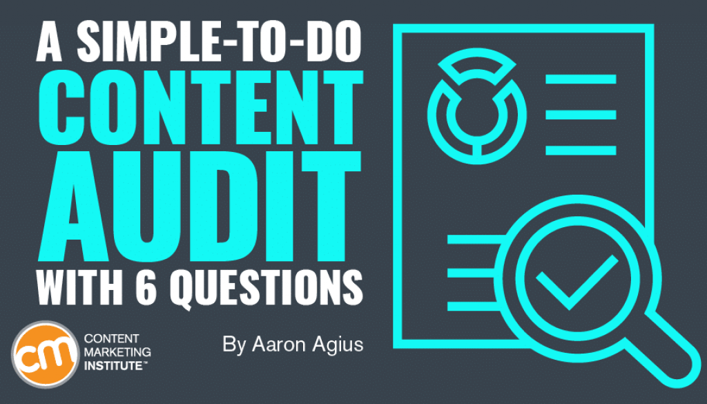 A Simple-to-Do Content Audit With 6 Concerns