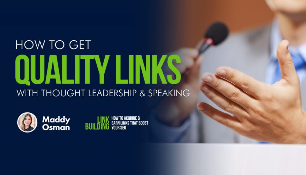 How to Get Quality Links with Idea Management & Speaking via @MaddyOsman