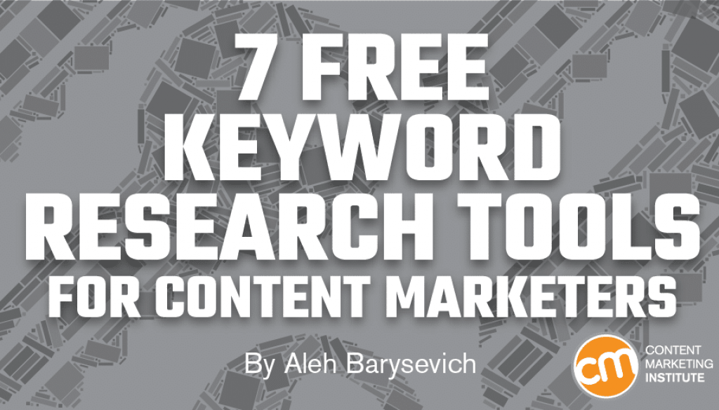 7 Free Keyword Research Tools for Content Marketers