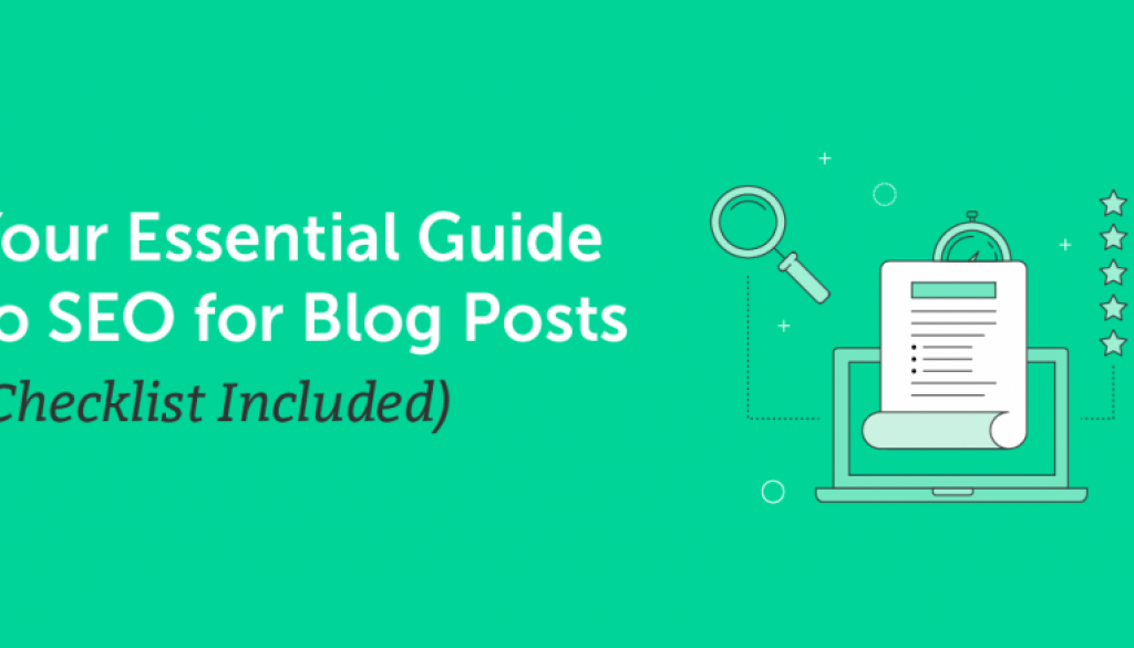Your Essential Guide to SEO for Blog Site Posts (List Included)