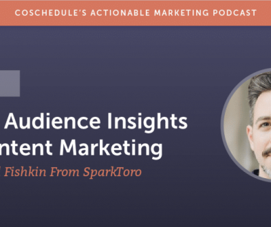 How to Apply Audience Insights to Content Marketing With Rand Fishkin From SparkToro [AMP 178]